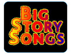 Big Story Songs